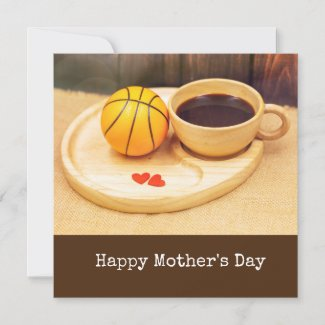 Basketball Mother's Day with cup of coffee for mom