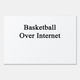 Basketball Over Internet Yard Signs