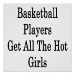 Basketball Players Get All The Hot Girls Posters