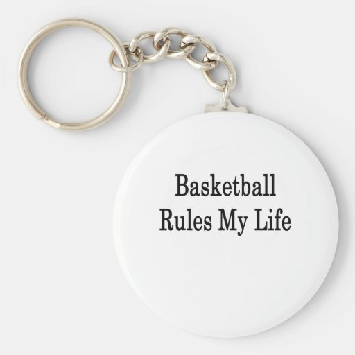 Basketball Rules My Life Key Chains