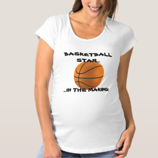 BASKETBALL STAR! ~ MATERNITY T-Shirt