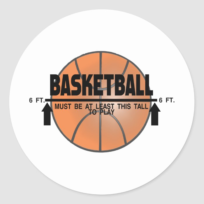 Basketball This Tall To Play Classic Round Sticker
