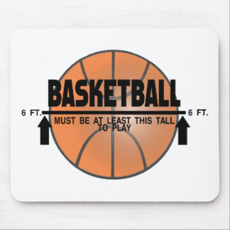 Basketball This Tall To Play Mouse Pad