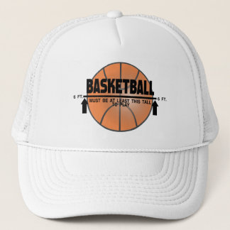Basketball This Tall To Play Trucker Hat