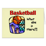 Basketball What Else T-shirts and Gifts Greeting Cards