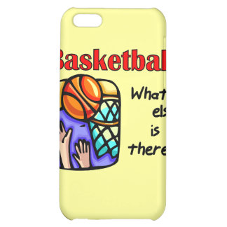 Basketball What Else T-shirts and Gifts Cover For iPhone 5C