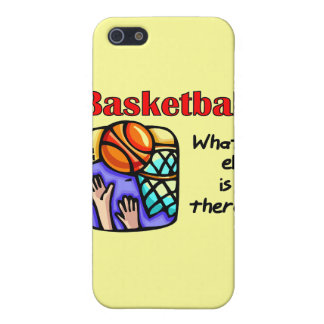 Basketball What Else T-shirts and Gifts Covers For iPhone 5