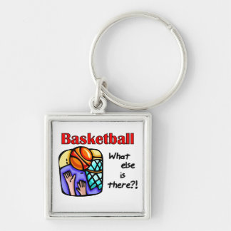Basketball What Else T-shirts and Gifts Keychain
