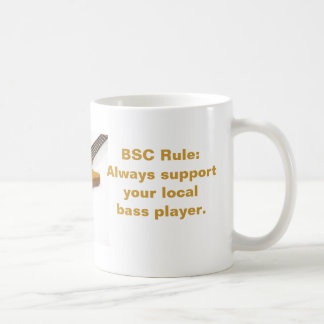 bass01, BSC Rule:Always supportyour localbass p... Classic White Coffee Mug