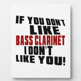 BASS CLARINET DON'T LIKE DESIGNS PLAQUE