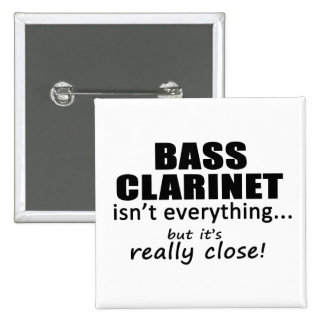 Bass Clarinet Isn't Everything 2 Inch Square Button