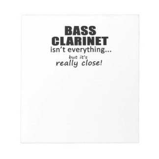 Bass Clarinet Isn't Everything Notepad