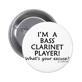 Bass Clarinet Player Excuse Pinback Button