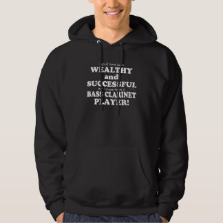 Bass Clarinet Wealthy & Successful Hoodie