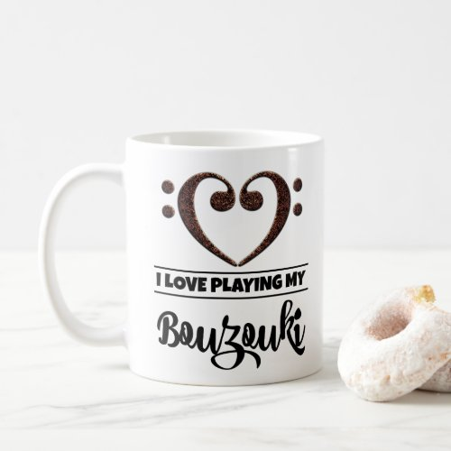 Bass Clef Heart I Love Playing My Bouzouki Coffee Mug