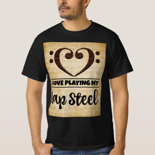 Bass Clef Heart I Love Playing My Lap Steel Sheet Music Value T-Shirt