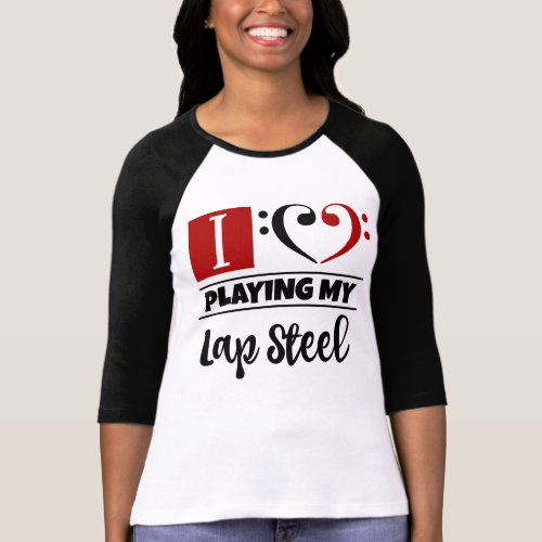 Double Black Red Bass Clef Heart I Love Playing My Lap Steel Raglan T-Shirt