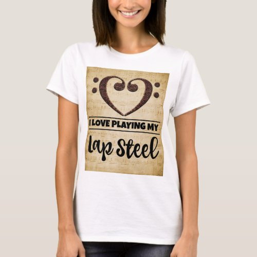 Bass Clef Heart I Love Playing My Lap Steel Sheet Music Basic T-Shirt