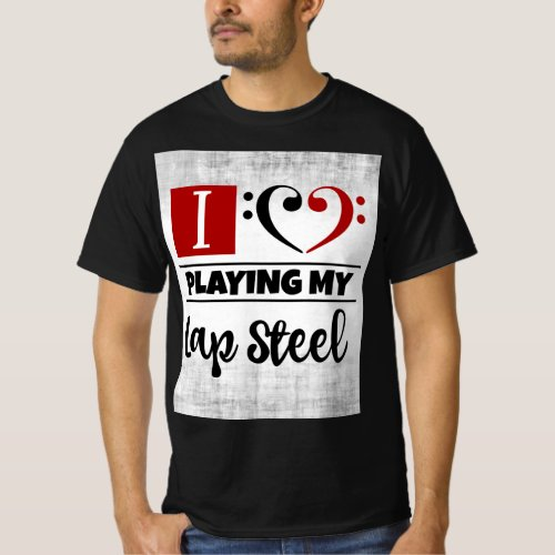 Bass Clef Heart I Love Playing My Lap Steel Distressed Grunge Value T-Shirt