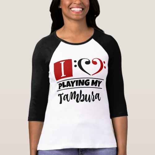 Double Black Red Bass Clef Heart I Love Playing My Tambura Raglan T-Shirt