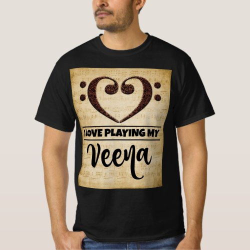 Bass Clef Heart I Love Playing My Veena Sheet Music Value T-Shirt