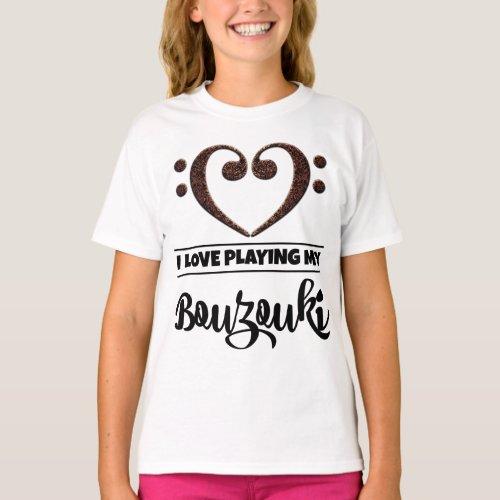Double Bass Clef Heart I Love Playing My Bouzouki Musician Bouzoukist T-Shirt