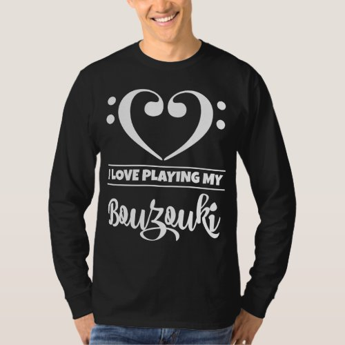 Double Bass Clef Heart I Love Playing My Bouzouki Musician T-Shirt