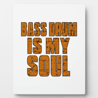 BASS DRUM IS MY SOUL PHOTO PLAQUES