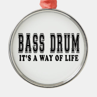 Bass drum It's way of life Metal Ornament