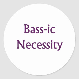 Bass-Ic necessity Purple text Bass Player Design Round Stickers