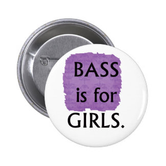 Bass is for girls black text 2 inch round button
