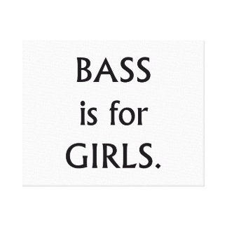 Bass is for girls black text canvas print