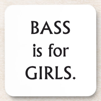 Bass is for girls black text drink coasters