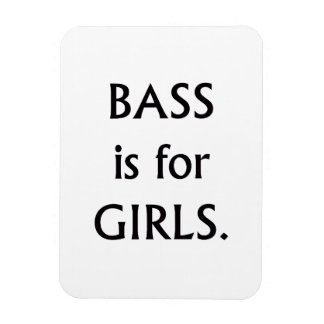 Bass is for girls black text flexible magnets
