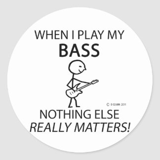 Bass Nothing Else Matters Classic Round Sticker