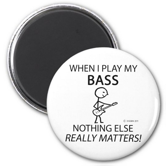 Bass Nothing Else Matters Magnet