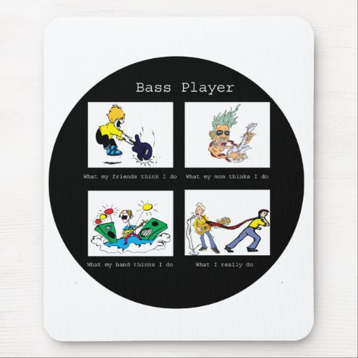 bass player what I think I do circle Mouse Pad