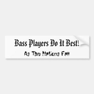 Bass Players Do It Best! Bumper Sticker