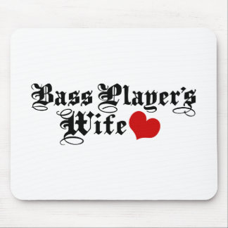 Bass Player's Wife Mouse Pad
