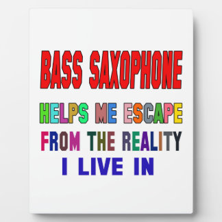 Bass Saxophone Helps Me Plaques