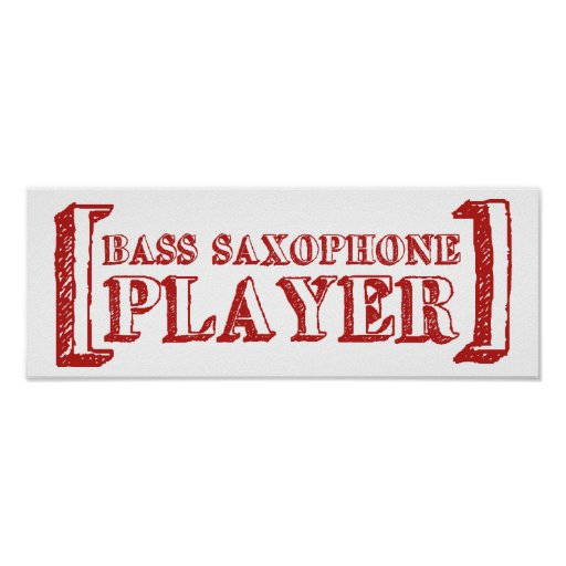 Bass Saxophone  Player Poster