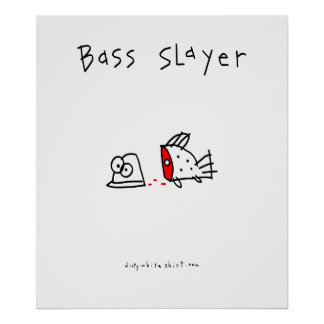 Bass Slayer Posters