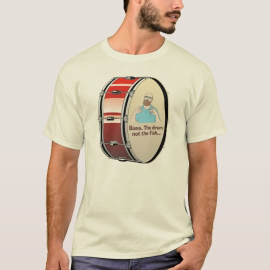 Bass. The drum, not the fish... T-Shirt