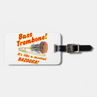 Bass Trombone Musical Bazooka Luggage Tag