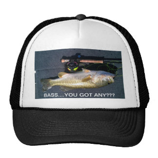 BASS.... YOU GOT ANY??? TRUCKER HAT