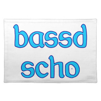 bassd scho already Bavarian Bavaria fits Placemat