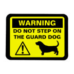 Basset Hound Guard Dog Warning Magnet