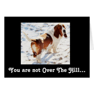 "Basset Hound on ""Over The Hill"" Birthday card"