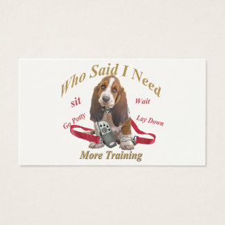 Basset Hound Who Said I Need More Training product Business Card