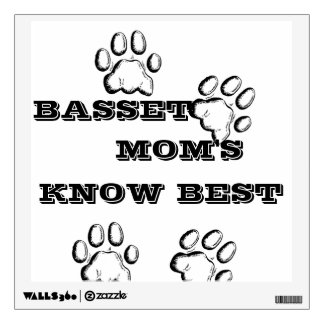 Basset Mom's Know Best Wall Decal